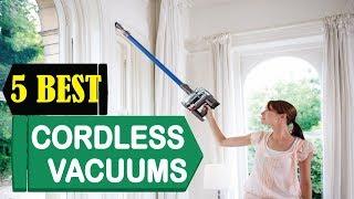 5 Best Cordless Vacuums 2018 | Best Cordless Vacuums Reviews | Top 5 Cordless Vacuums