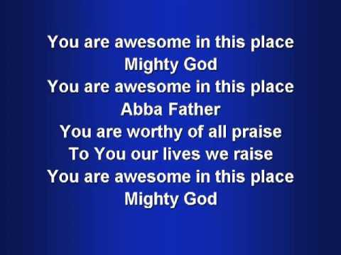 Awesome in this Place (worship video w  lyrics)