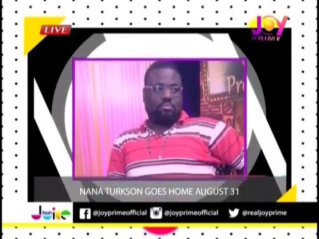 Nana Turkson goes home August 31 - Fresh Juice on JoyPrime (17-8-18)