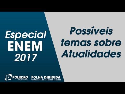 Enem: Especial ENEM 2017 – Possíveis Temas sobre Atualidades (ProUni)