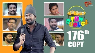 Fun Bucket | 176th Episode | Funny Videos | Telugu Comedy Web Series | Harsha Annavarapu | TeluguOne