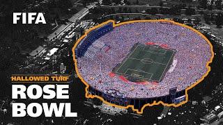 Rose Bowl | USA 1994 & 1999 | FIFA World Cup & FIFA Women's World Cup