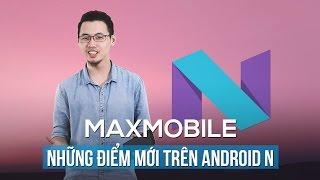 Những điểm mới trên Android N