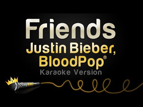 Justin Bieber, BloodPop® - Friends (Karaoke Version)
