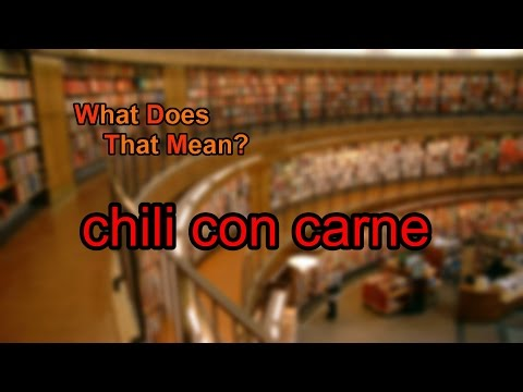 What does chili con carne mean?