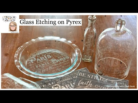 How to do DIY Glass Etching on Pyrex Dishes and more
