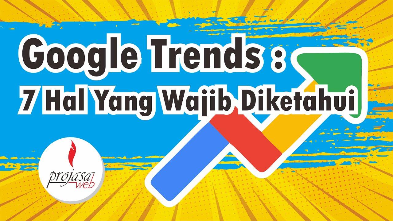 Cara Menggunakan Google Trends 2021 Projasaweb