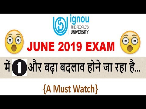 A Big Changes in IGNOU JUNE 2019 EXAM    IMPORTANT INFORMATION FOR ALL OF YOU