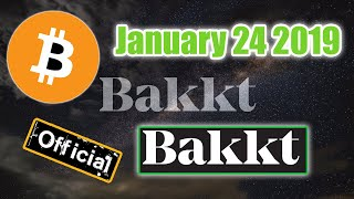 Bakkt Launch January 24th 2019