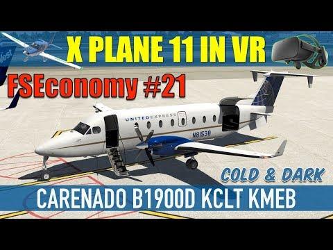 X Plane 11 VR FSEconomy #21 B1900D COLD & DARK KCLT KMEB Oculus Rift