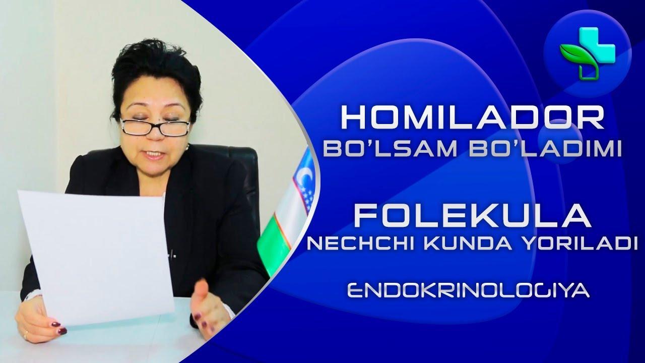 Endokrinologiya: Xomilador bo'lsam bo'ladimi? Folekula nechanchi kun yoriladi?