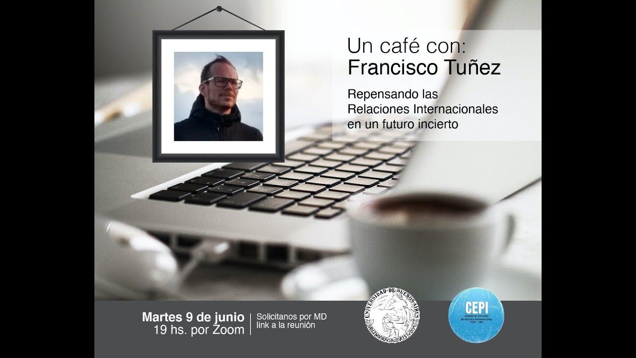 Un café con Francisco Tuñez #40