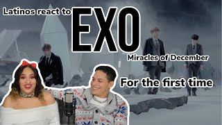 Latinos react to EXO - MIRACLES IN DECEMBER for the first time 😍🎄💔|REACTION VIDEO!!! FEATURE FRIDAY✌