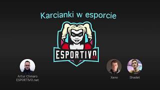 KARCIANKI W ESPORCIE - Podcast - Esportivo #10
