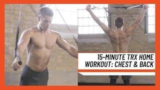 15 Dakikalık TRX Ev Egzersiz | Büyük Göğüs & Sırt | Men's Health İNGİLTERE'DE İnşa