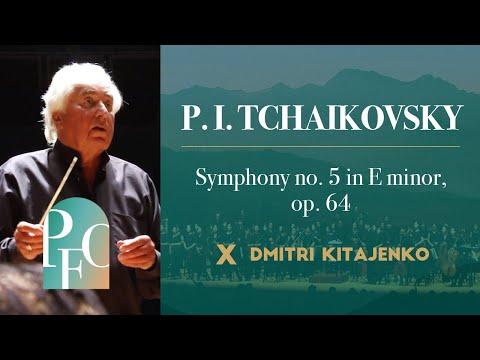 P. I. TCHAIKOVSKY _ Symphony no. 5 in E minor, op. 64 · Dmitri Kitajenko · PFO