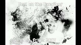 Fox on the Dancefloor  - DJ  Frank 2017