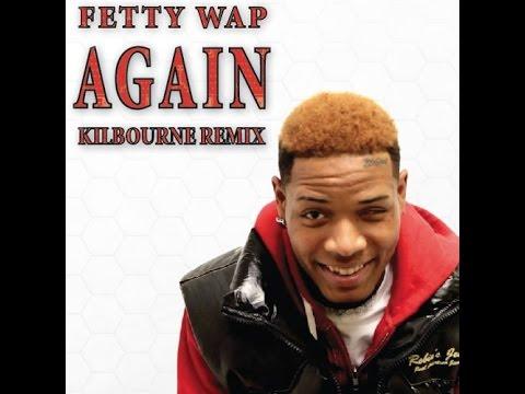 Fetty Wap - Again - [DOWNLOAD] - [NEW 2015] - [CDQ] - [HD]