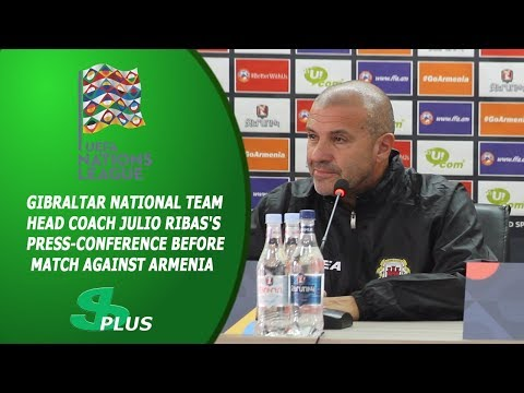 Gibraltar National Team Head Coach Julio Ribas's press-conference before match against Armenia