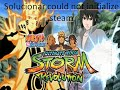 naruto storm revolution solucionar could not intialize steam