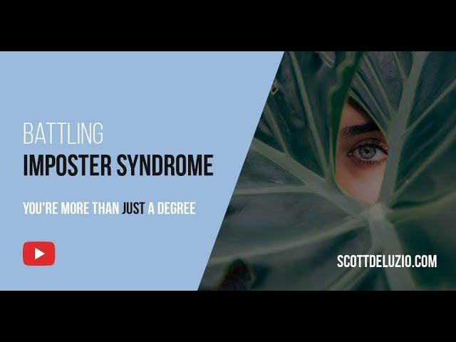 004 - Battling Imposter Syndrome