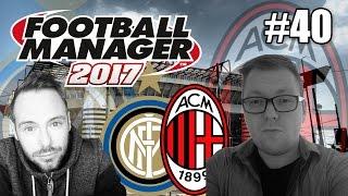 Let's Play FM 2017 Multiplayer #40 - Milan gegen Juve!  [Football Manager 2017 / Deutsch]