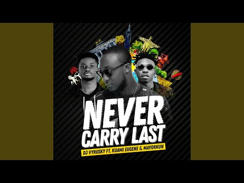 Never Carry Last (feat. Kuami Eugene & Mayorkun)