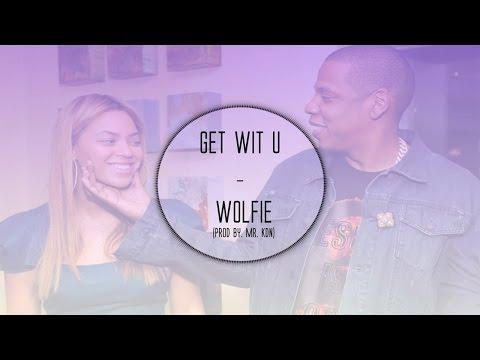 Wolfie - Get Wit U (Prod By. Mr. KDN)