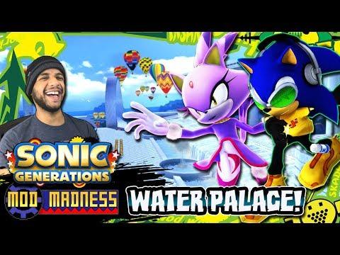 Sonic Generations PC - Water Palace w/Blaze & Jet Set Sonic! (4K 60FPS) Mod Madness!