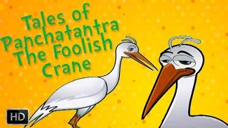 Tales of Panchatantra - Moral Stories for Kids - Animal Stories - The Foolish Crane - Cartoon