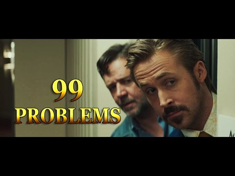 The Nice Guys | 99 Problems