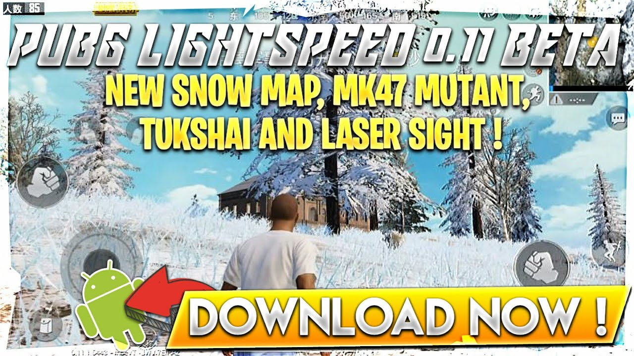 Download Pubg Lightspeed 0 11 Chinese Beta For Android New Snow