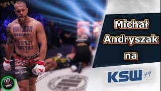 KSW 49 - Michał Andryszak powraca ! Kto rywalem ?