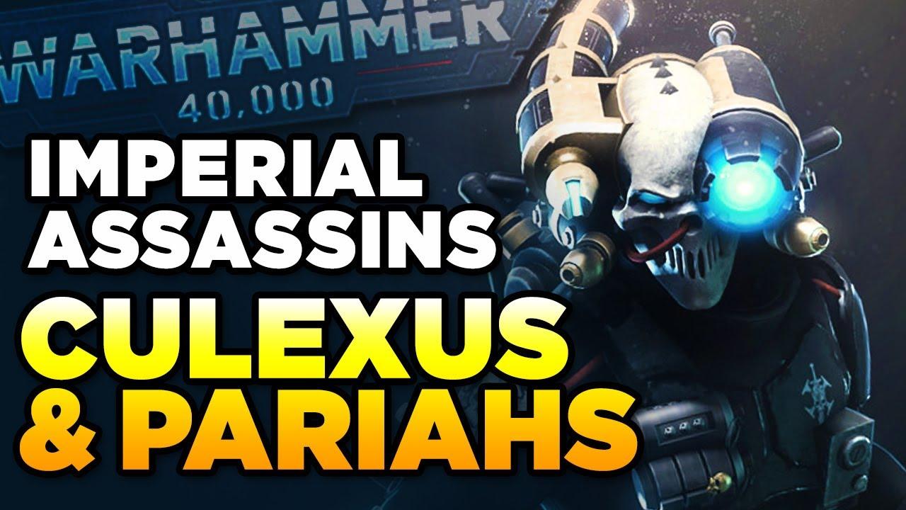 40K - IMPERIAL ASSASSINS - THE CULEXUS & PARIAHS | Warhammer 40,000 Lore/History