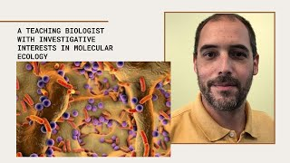A Teaching Biologist with Investigative interests in Molecular Ecology