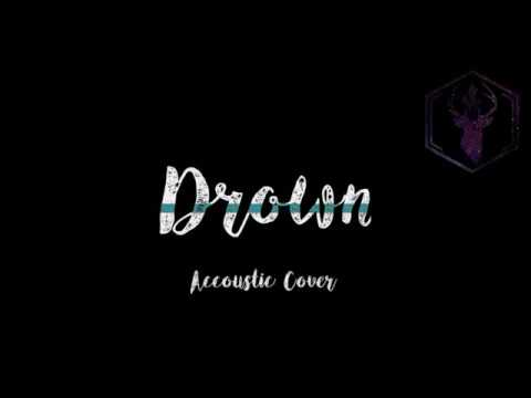 Bring Me The Horizon-Drown Lyric (Acoustic Cover) Available on soundcloud and Spotify