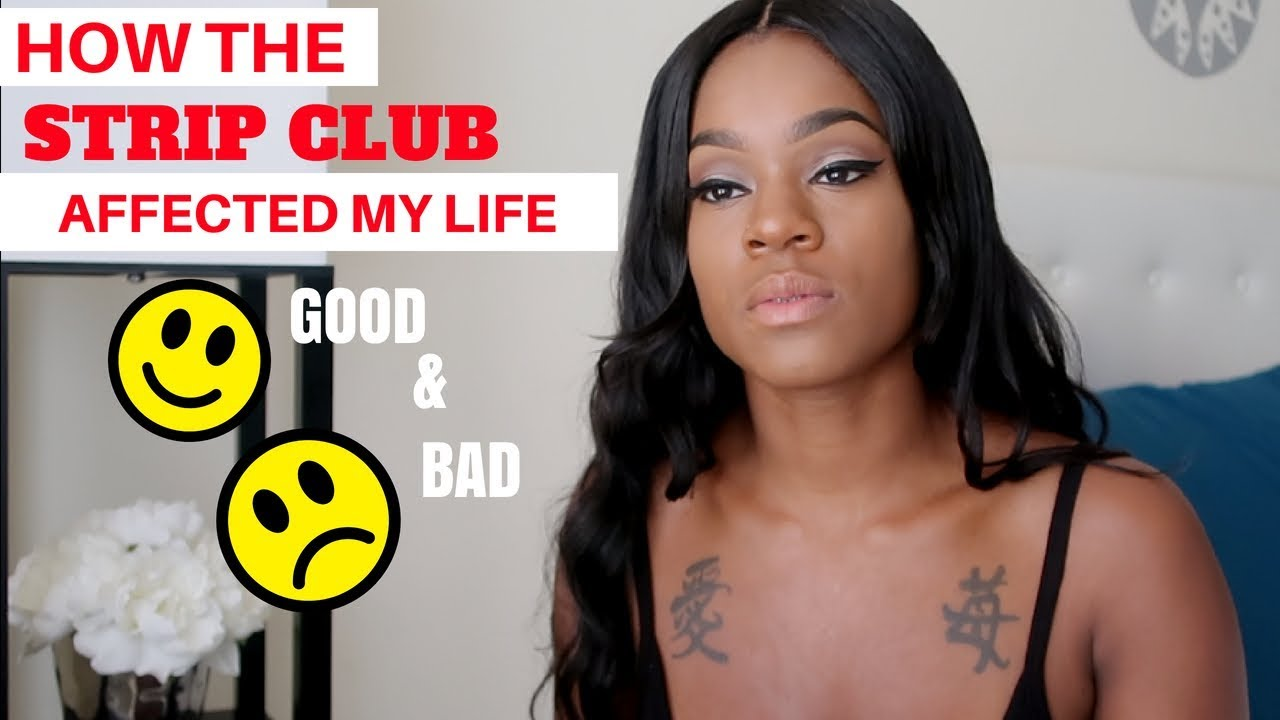 HOW BECOMING A STRIPPER AFFECTED MY LIFE ( GOOD & BAD)