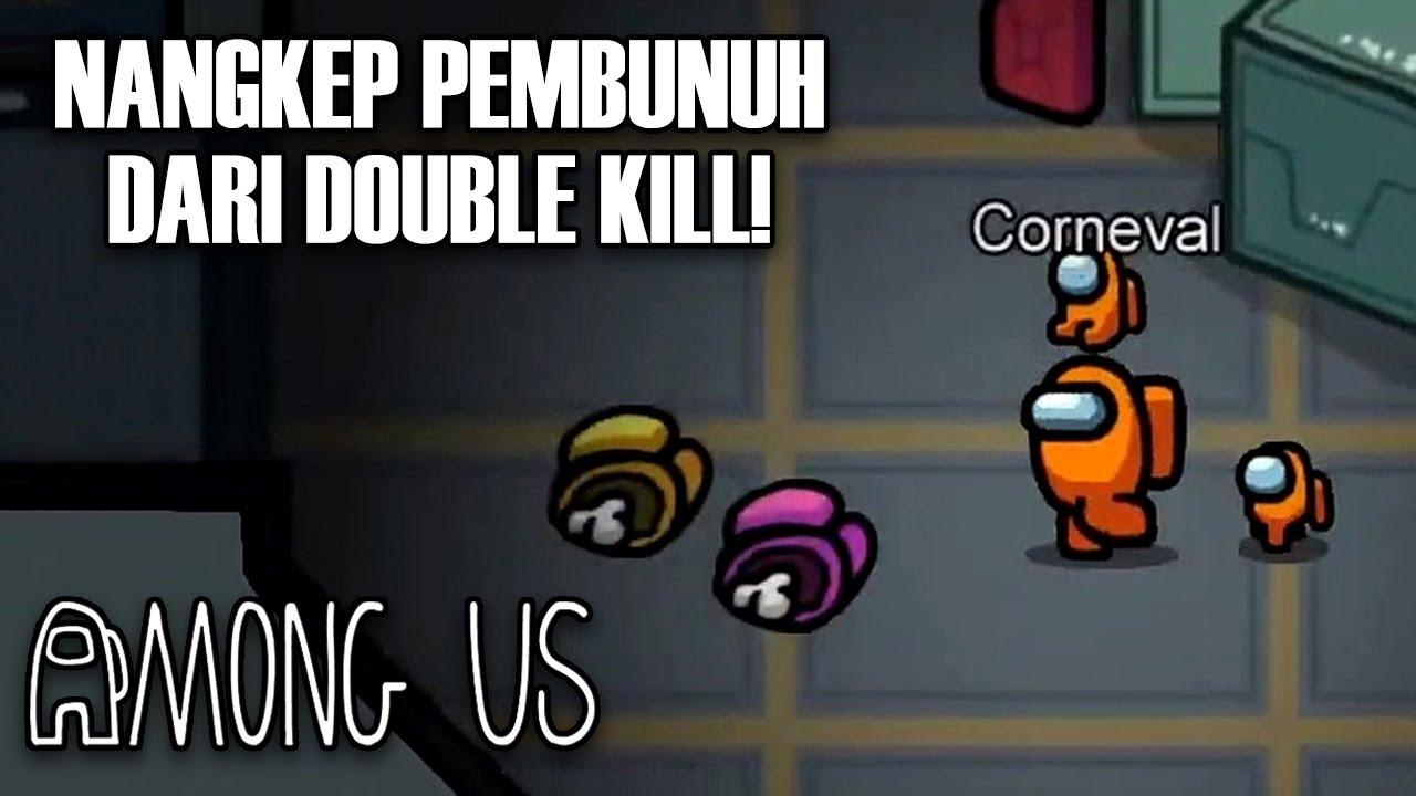 DOUBLE KILL? GAK BISA KALAU ADA GW! - Among Us Indonesia