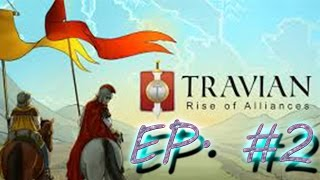 Travian (BETTER AUDIO)  Rise Of Alliances EP. #2 - Travian RoA
