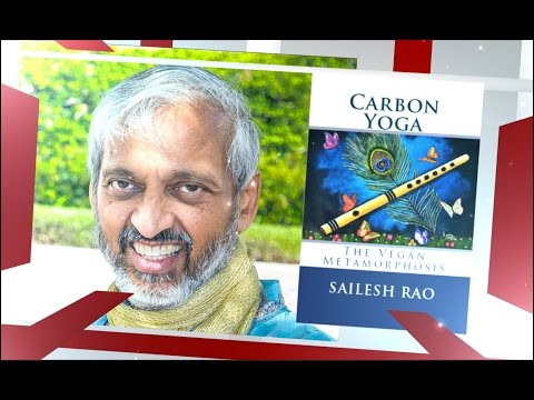 Animal Rights Academy Presents Sailesh Rao - Climate Healer, Carbon Yoga