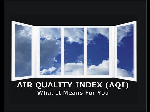 Air Quality Index (AQI) - What It Means For You