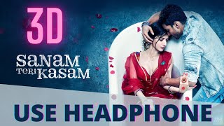 Sanam Teri Kasam Title Song  ( 3D Audio ) | Harshvardhan, Mawra | Himesh Reshammiya, Ankit Tiwari
