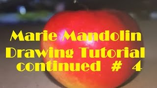 Marie Mandolin ~ Drawing Tutorial # 4 Continued from 3