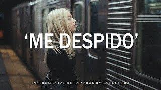 ME DESPIDO - BASE DE RAP / HIP HOP INSTRUMENTAL USO LIBRE (PROD BY LA LOQUERA 2018)