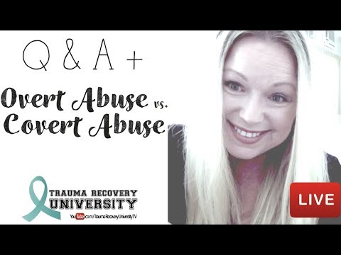 Live Q&A: Overt Abuse vs. Covert Abuse