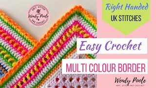 How to Crochet a Multicolour Border for a Blanket - Easy Level - Right Handed - Wendy Poole