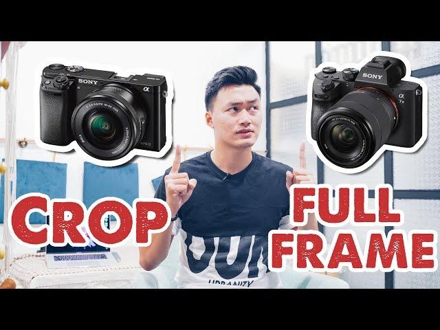 [Tùng Phạm] CROP vs FULLFRAME | người mới nên mua máy ảnh nào?