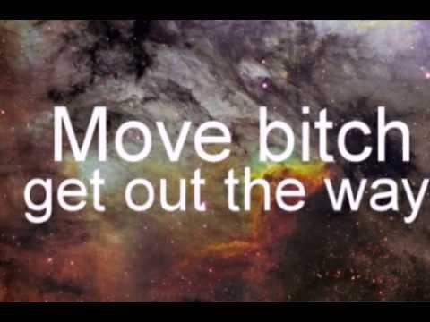 Move bitch get out the way bitch - Move Bitch Ludacris ( Original + Lyrics)