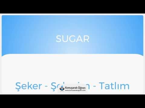 Sugar Nedir? Sugar İngilizce Türkçe Anlamı Ne Demek? Telaffuzu Nasıl Okunur? Çeviri Sözlük