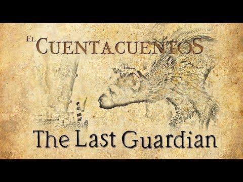 El Cuentacuentos - The Last Guardian